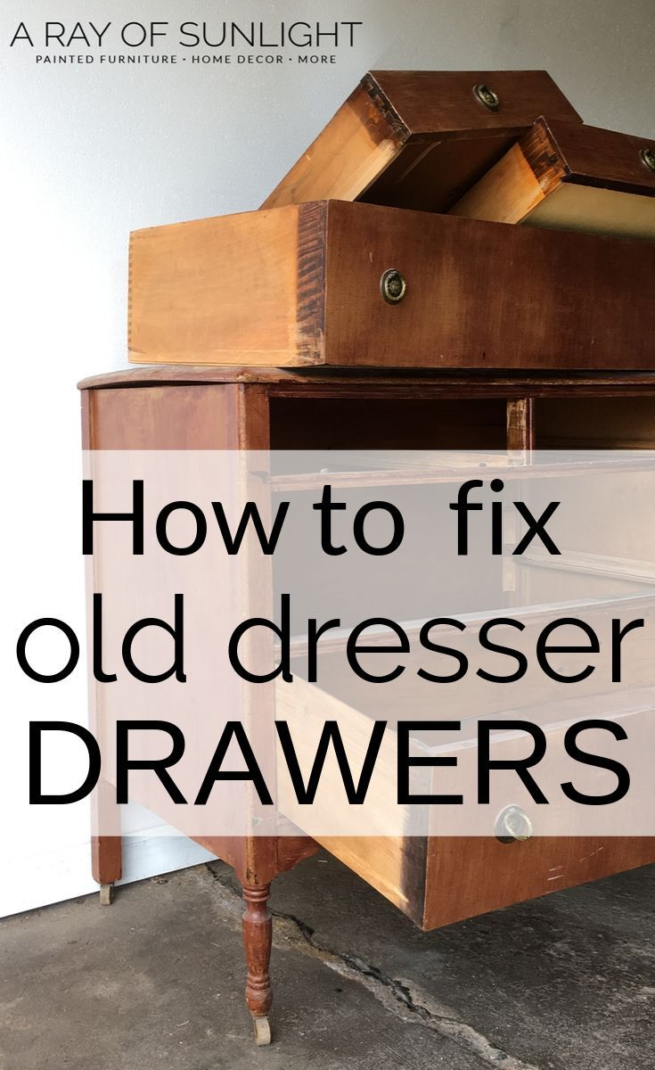 How To Fix Old Dresser Drawers That Stick In 2020 Old Dresser Drawers Dresser Drawers Diy Furniture Projects