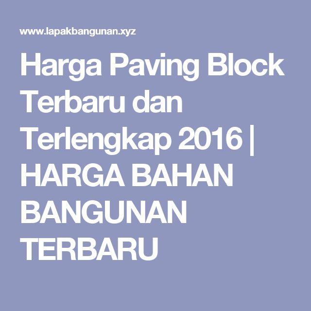 Harga Paving Block Terbaru dan Terlengkap 2016 | HARGA BAHAN BANGUNAN TERBARU