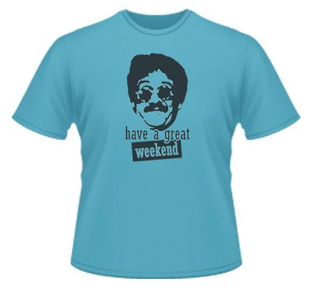 Weekend at Bernies Bernie Lomax Have a Great by VBshirtshop