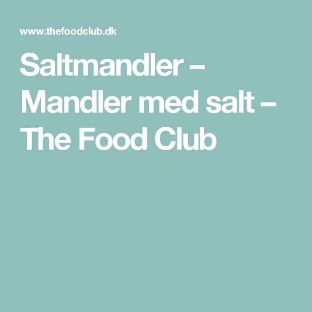 Saltmandler – Mandler med salt – The Food Club