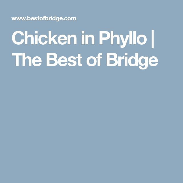 Chicken in Phyllo | The Best of Bridge