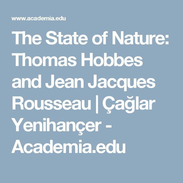 The State of Nature: Thomas Hobbes and Jean Jacques Rousseau   Çağlar Yenihançer - Academia.edu