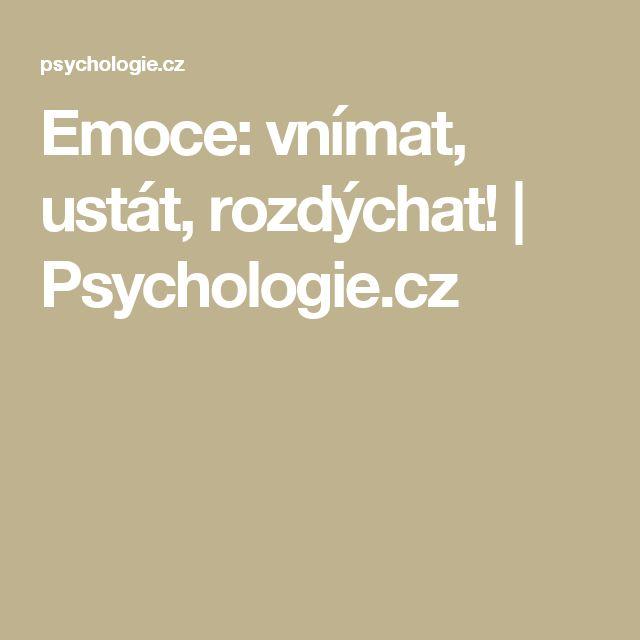 Emoce: vnímat, ustát, rozdýchat! | Psychologie.cz