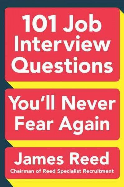 85 best get a job images on pinterest career advice interview 101 job interview questions youll never fear again by james reed fandeluxe Gallery