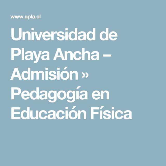 Universidad de Playa Ancha – Admisión » Pedagogía en Educación Física