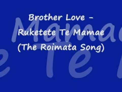 Brother Love - Ruketekete Te Mamae (The Roimata Song) - YouTube