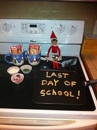 Elf on the Shelf : Last day of school!(Christmas Break) - I actually think this would be cute for our elf to make an appearance on the last day of school for summer break.  It will reiterate to my boys that no one leaves for good.