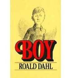 Boys: Tales of Childhood by Roald Dahl