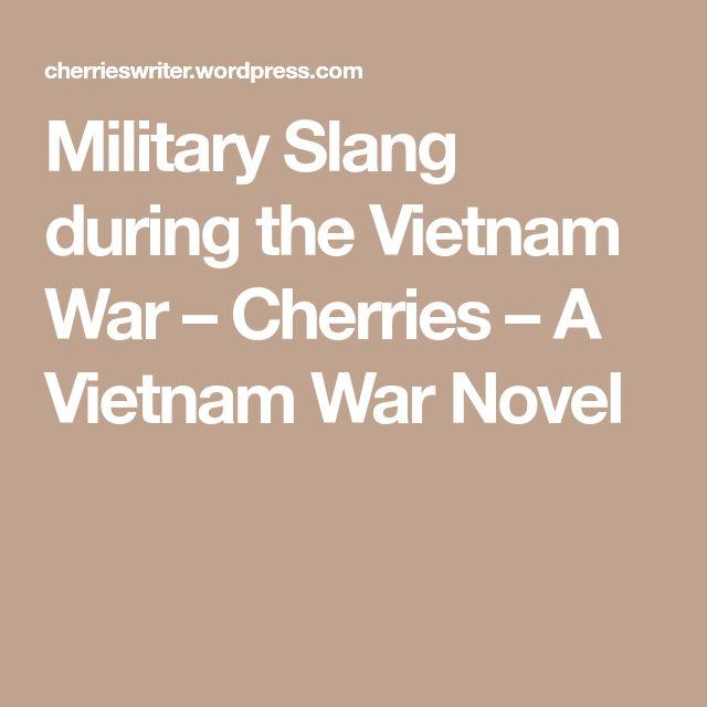 Military Slang during the Vietnam War – Cherries – A Vietnam War Novel