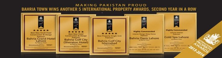 Bahria Town puts Pakistan on the World map Bahria Town wins another 5 International Property Awards, second year in a row Asia Pacific International Property Awards 2013-14, Malaysia Bahria Town is one of the world's largest real estate developers and one of the key contributors to nations economy.
