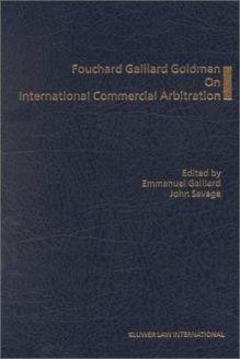 Foucahrd Gaillard Goldman on International Commercial Arbitration , 978-9041110251, Emmanuel Gaillard, Kluwer Law International; 1 edition