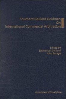 Foucahrd Gaillard Goldman on International Commercial Arbitration , 978-9041110251, Emmanuel Gaillard, Kluwer Law International; 1 edition