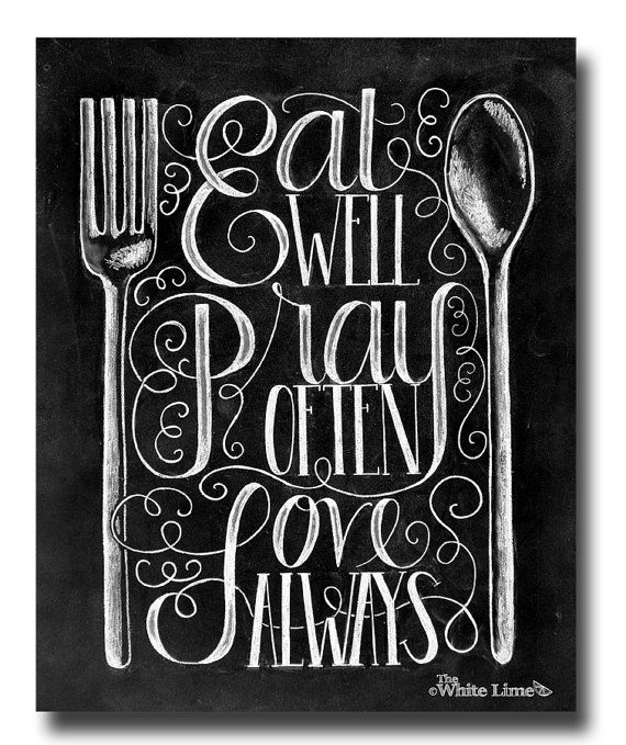 Kitchen Print Quote Sign Art Chalk Chalkboard Rustic Eat Well Pray Often Love