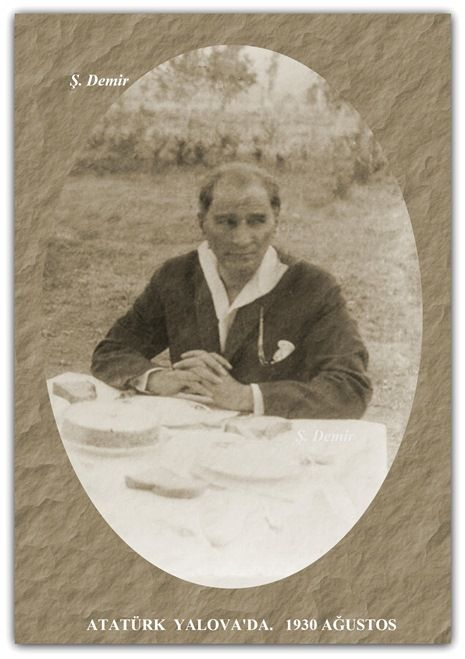 ATATÜRK YALOVA'DA. 1930 AĞUSTOS