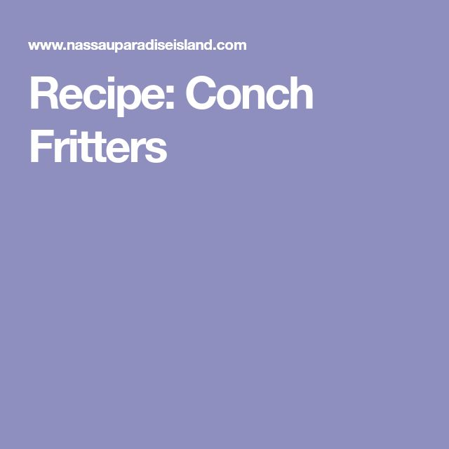 Recipe: Conch Fritters
