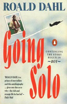 Going Solo by Roald Dahl.     Traded in today @ Canterbury Tales Bookshop / Book exchange / Guesthouse / Cafe, Pattaya..