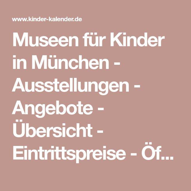 Museen für Kinder in München - Ausstellungen - Angebote - Übersicht - Eintrittspreise - Öffnungszeiten - Tipps - Besucherinfos