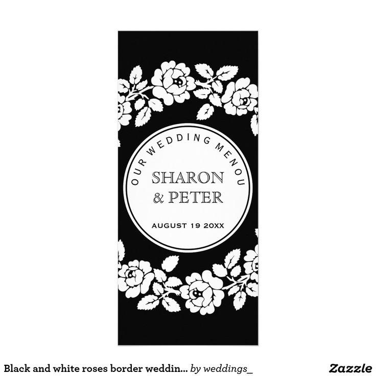 Black and white #roses border #wedding #menucard