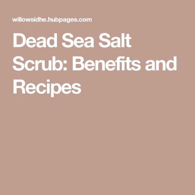 Dead Sea Salt Scrub: Benefits and Recipes