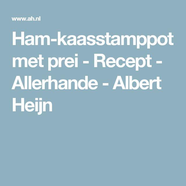 Ham-kaasstamppot met prei - Recept - Allerhande - Albert Heijn