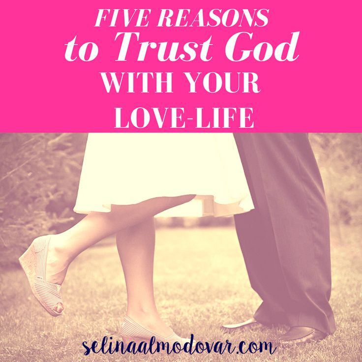 Five Reasons to Trust God with Your Love Life- Selina Almodovar - Christian Relationship Blogger + Christian Relationship Coach