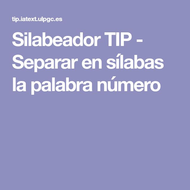 Silabeador TIP - Separar en sílabas la palabra número