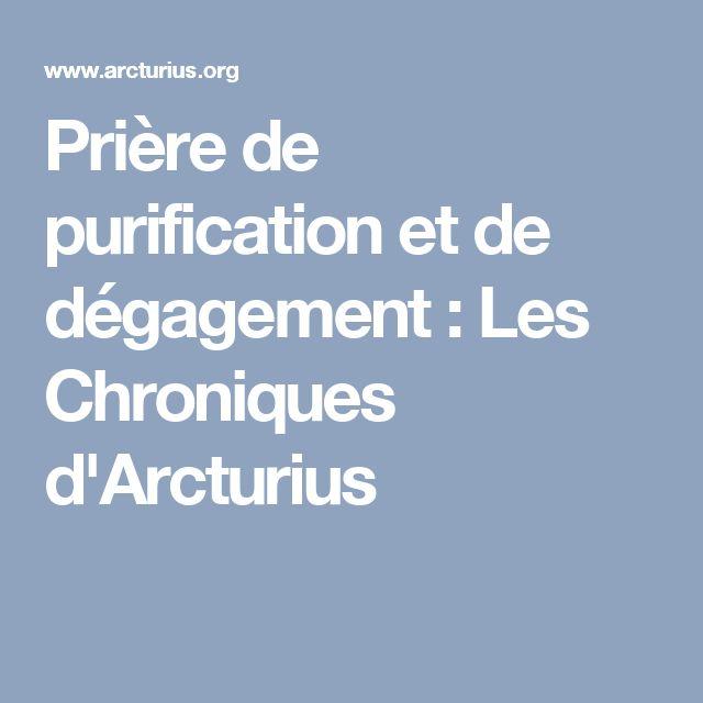 Prière de purification et de dégagement : Les Chroniques d'Arcturius