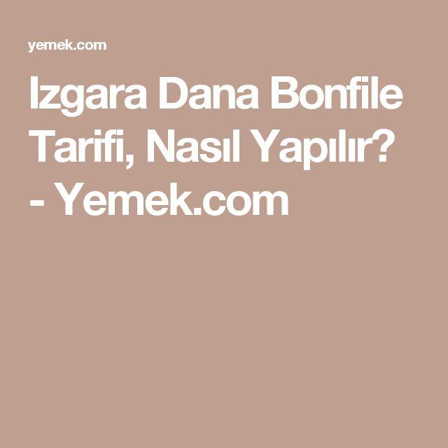 Izgara Dana Bonfile Tarifi, Nasıl Yapılır? - Yemek.com