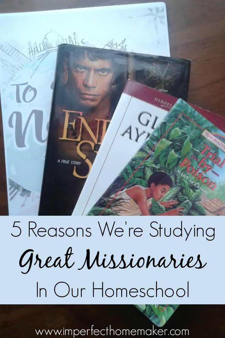 5 Reasons We're Studying Great Missionaries in our Homeschool | Missionary studies for homeschoolers
