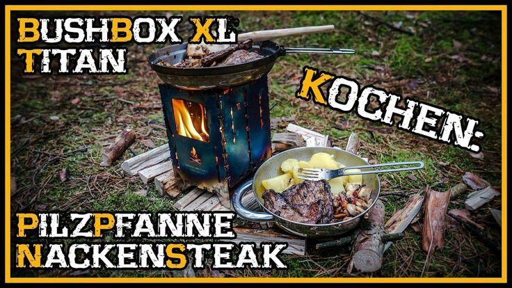 Kochen Nackensteaks Pilzpfanne Bushbox XL Titan - Outdoor Bushcraft Deut...