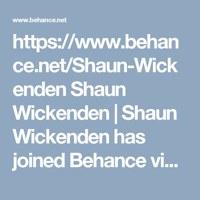 https://www.behance.net/Shaun-Wickenden Shaun Wickenden |  Shaun Wickenden has joined Behance visit and checkout the latest new projects by #Shaun Wickenden.