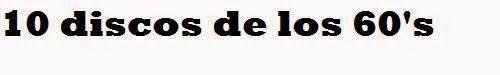 .ESPACIO WOODYJAGGERIANO.: ENCUESTA - Los 60 (10 mejores álbumes) http://woody-jagger.blogspot.com/2008/09/encuesta-10-mejores-lbumes-de-los-60.html
