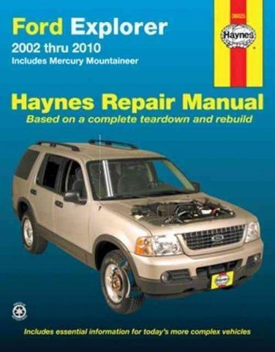 Ford Explorer & Mercury Mountaineer Automotive Repair Manual: Ford Explorer and Mercury Mountaineer 2002 through 2010 (Hayne's Automotive Repair Manual)