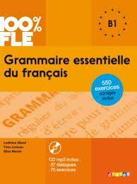 Grammaire essentielle 100% FLE - Niveau B1 - Ecrit par trois enseignants du CIDEF : Ludivine Glaud, Yves Loiseau et Elise Merlet