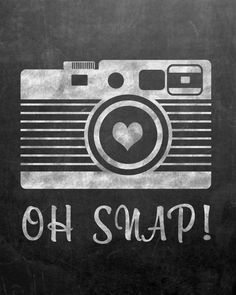 Oh Snap! Free Chalkboard Printable - for photo booth or disposable cameras?