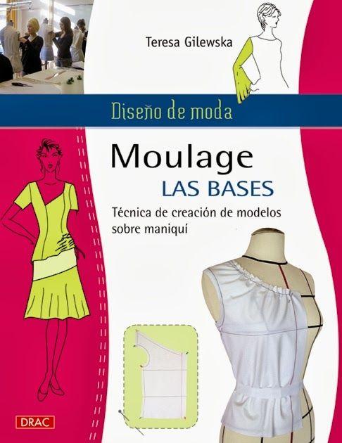 DISEÑO DE MODA. MOULAGE LAS BASES Técnica de Creación de Modelos sobre Maniquí