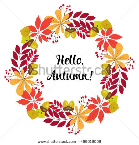vector round frame of autumn leaves and berries. Text - Hello autumn.Greeting…