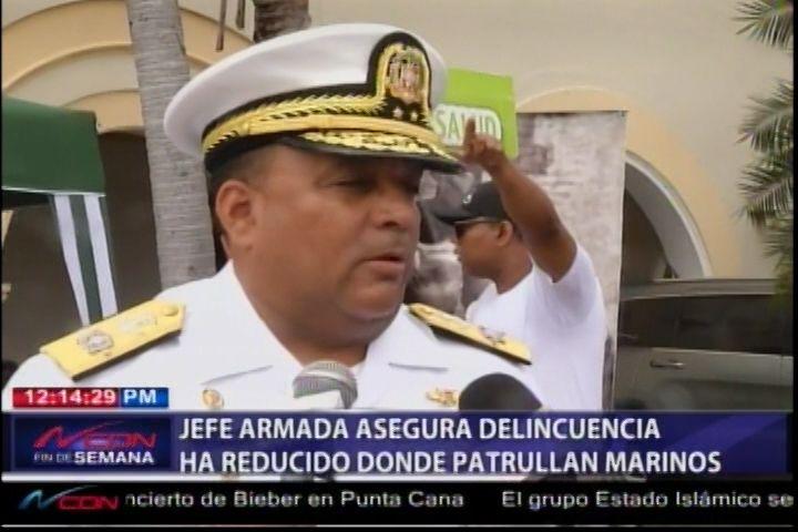 Jefe Armada Asegura Delincuencia Ha Reducido Donde Patrullan Marinos