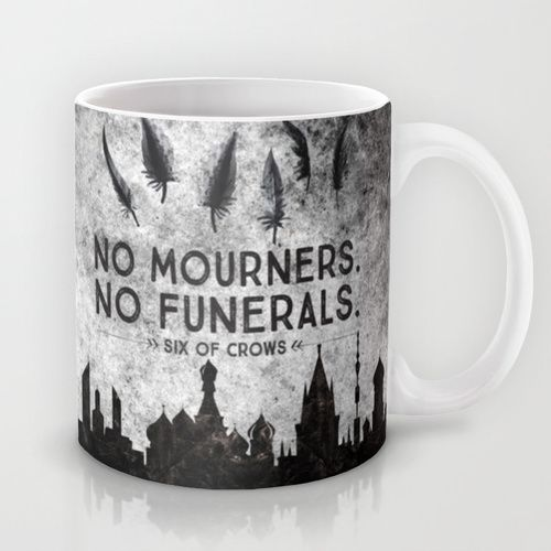 Six of Crows - No Mourners. No Funerals Mug