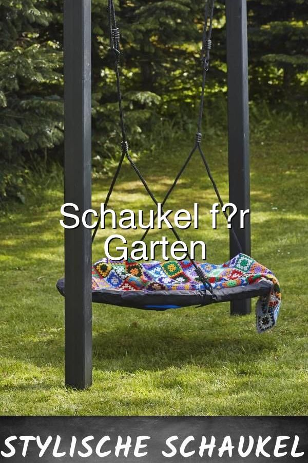 Schaukel F R Deinen Garten Kinder Garten Schaukel Garten