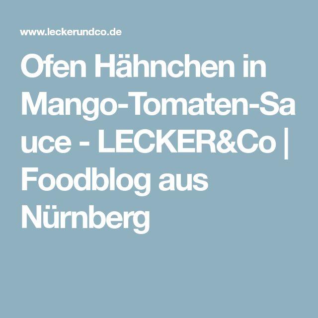 Ofen Hähnchen in Mango-Tomaten-Sauce - LECKER&Co | Foodblog aus Nürnberg