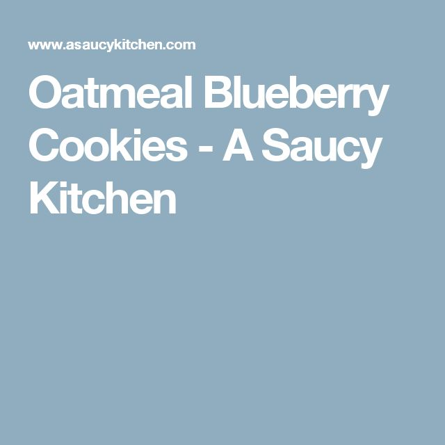 Oatmeal Blueberry Cookies - A Saucy Kitchen