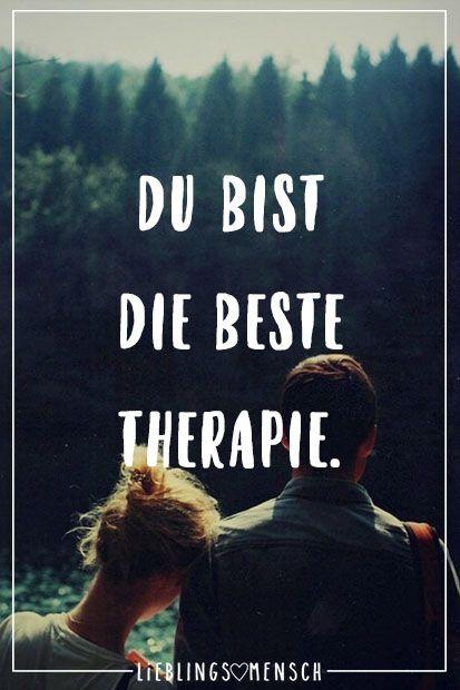 Du Bist Beste Therapie Zitate Und Spruche True Words Best Quotes Und Quotes