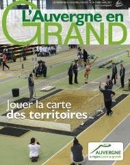 LAuvergne en Grand n°14 - Mars 2013 Engagée dès 2005, la politique d'aménagement du territoire orchestrée par la Région Auvergne a atteint ses objectifs. Grâce auxContrats Auvergne+, demultiples projets ont vu ou verront le jour dans tous les départements.