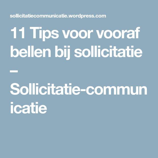 11 Tips voor vooraf bellen bij sollicitatie – Sollicitatie-communicatie