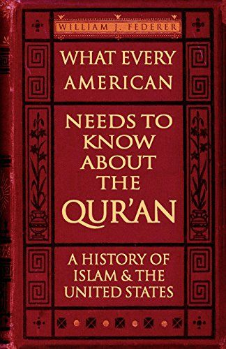 What Every American Needs to Know about the Quran A History of Islam  the United States -- BEST VALUE BUY on Amazon