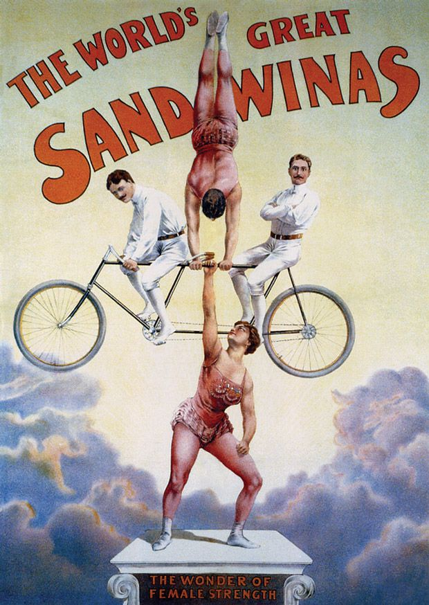 [The strongest and most famous strongwoman of the Golden Age of the early twentieth century was Sandwina. Her birth name was Katie Brumbach. She stood over six feet tall and had enough bulk and muscle to amaze audiences with her prowess. Sandwina came from an athletic family, and in this poster c. 1900 she lifts three people (probably siblings) on a bicycle.]