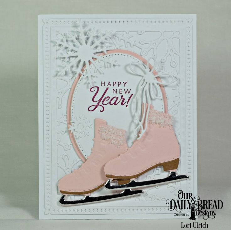 Our Daily Bread Designs - Card Greetings stamp set, Dies - Ice Skate, Ovals, Pierced Ovals, Snowflake Sky, Snow Crystals