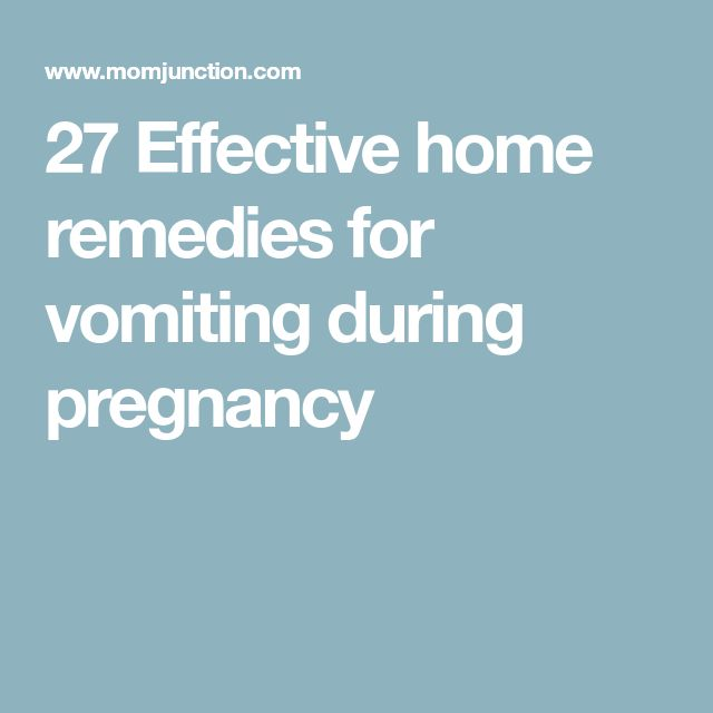 27 Effective home remedies for vomiting during pregnancy