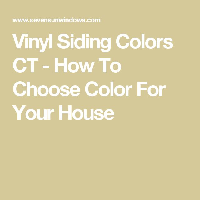 Vinyl Siding Colors CT - How To Choose Color For Your House